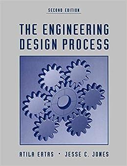 The Engineering Design Process Ertas Atila Jones Jesse C 9780471136996 Amazon Com Books