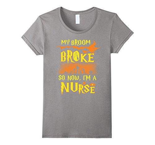 G I Guy Costumes (Womens My Broom Broke So Now I'm A Nurse Halloween T-Shirt Large Slate)