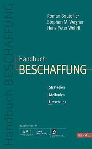 Handbuch Beschaffung: Strategien - Methoden - Umsetzung