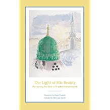 The Light of His Beauty: Recounting the Birth of Prophet Muhammad