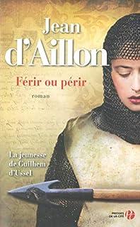 Férir ou périr : La jeunesse de Guilhem d'Ussel, Aillon, Jean d'