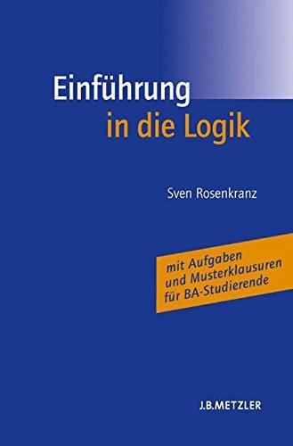 Einführung in die Logik Taschenbuch – 22. März 2006 Helen Bohse Sven Rosenkranz Einführung in die Logik J.B. Metzler