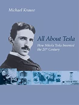 All About Tesla by [Krause, Michael]