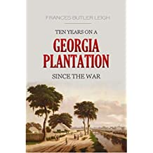 Ten Years on a Georgia Plantation Since the War (1883)