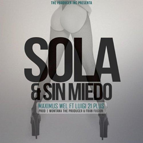 Sola   Sin Miedo  Feat  Luigi 21 Plus