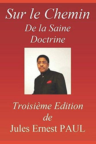 Sur le Chemin de la Saine Doctrine: Manuel d'Instruction Chrtienne (La vrit vous affranchira) (French Edition)