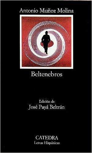 Beltenebros (Letras Hispánicas): Amazon.es: Muñoz Molina, Antonio: Libros