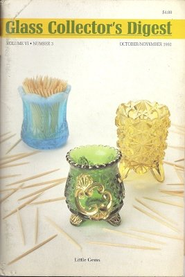(Glass Collector's Digest: October/November 1992 Volume VI, Number 3 (Little Gems - Toothpick Holders Cover))