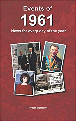Events of 1961: news for every day of the year: Morrison, Hugh ...