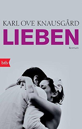 Lieben: Roman (Das autobiographische Projekt, Band 2) Taschenbuch – 14. Oktober 2013 Karl Ove Knausgård Paul Berf btb Verlag 344274685X
