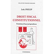 Droit Fiscal Constitutionnel: Evolution d'Une Jurisprudence