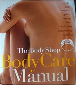 The body shop body care manual: amazon. Co. Uk: susan e. Davis body.