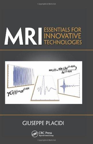 MRI: Essentials for Innovative Technologies