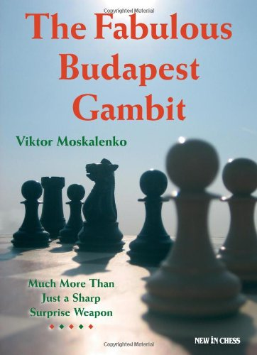 (The Fabulous Budapest Gambit: Much More Than Just a Sharp Surprise Weapon)