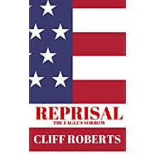 REPRISAL! The Eagle's Sorrow: World War Three—The Counter Attack (The Reprisal! Series Book 3)