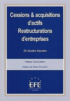 Cessions & acquisitions d'actifs - Restructurations d'entreprises : 20 études fiscales