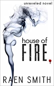 House of Fire (Unraveled Book 2) by [Smith, Raen]