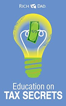 Rich Dad Education on Tax Secrets by [Kiyosaki, Robert T.]