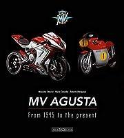 MV Agusta. From 1945 To The Present. Ediz.