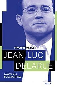 Jean-Luc Delarue : la star qui ne s'aimait pas