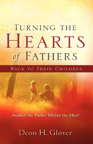 Turning the Hearts of Fathers Back to Their Children