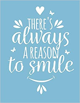 Image result for there's always a reason to smile quotes