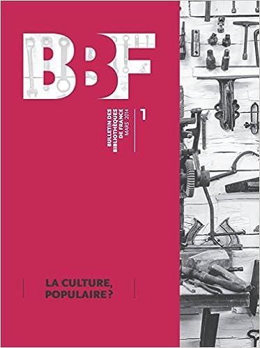 Bulletin des Bibliotheques de France, Mars 2014, tome 1 : La culture, populaire ? epub, pdf