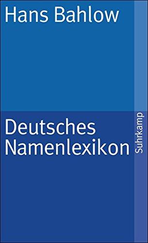Deutsches Namenlexikon: Familien- und Vornamen nach Ursprung und Sinn erklärt (suhrkamp taschenbuch)