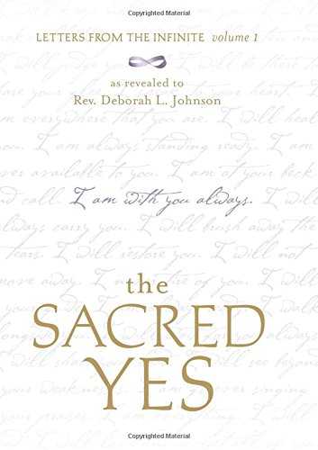 The Sacred Yes: Letters from the Infinite, Volume 1