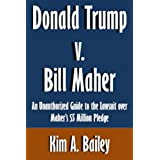Donald Trump v. Bill Maher: An Unauthorized Guide to the Lawsuit over Maher's $5 Million Pledge [Article]