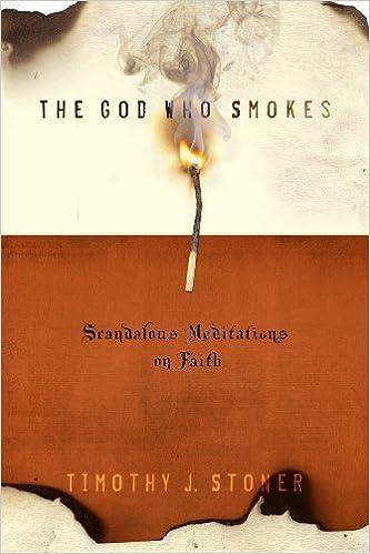 Book The God Who Smokes: Scandalous Meditations on Faith