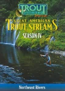 Great American Trout Streams Series 4: North East Rivers