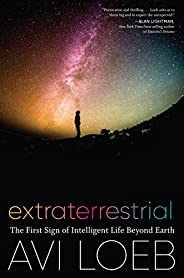 Extraterrestrial: The First Sign of Intelligent Life Beyond Earth