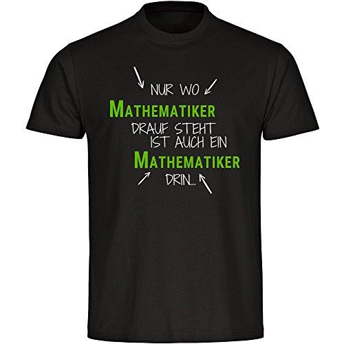 T-Shirt Nur wo Mathematiker drauf steht ist auch ein Mathematiker drin schwarz Herren Gr. S bis 5XL