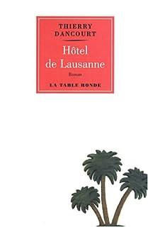 Hôtel de Lausanne, Dancourt, Thierry