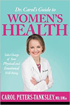 Book Dr. Carol's Guide to Women's Health: Take Charge of Your Physical and Emotional Well-Being