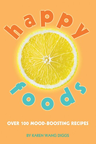 Happy Foods: Over 100 Mood-Boosting Recipes