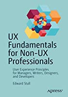 UX Fundamentals for Non-UX Professionals Front Cover