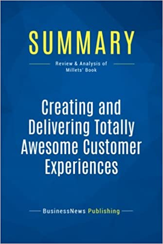 Summary: Creating and Delivering Totally Awesome Customer