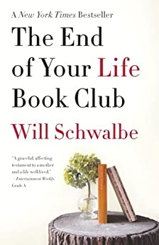 The End of Your Life Book Club by [Schwalbe, Will]