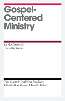 Gospel-Centered Ministry (Gospel Coalition Booklets) by [Keller, Timothy, D. A. Carson,]