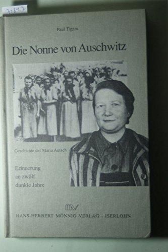 die-nonne-von-auschwitz-geschichte-der-maria-autsch-erinnerung-an-zwlf-dunkle-jahre