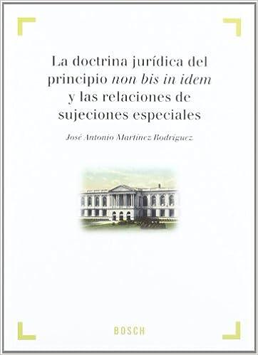 La doctrina jurídica del principio Non Bis In Idem: Amazon.es: J. A. Martinez Rodriguez: Libros