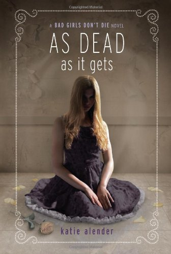 As Dead as it Gets (Bad Girls Don't Die) [Katie Alender] (Tapa Blanda)
