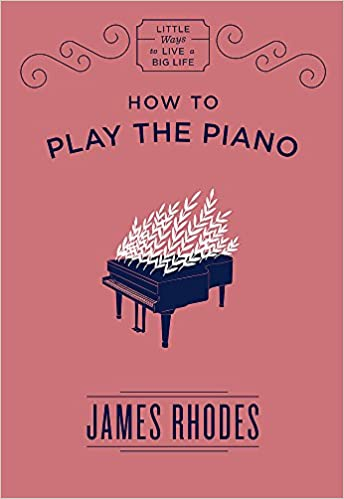 How to Play the Piano Little Ways to Live a Big Life: Amazon.es ...