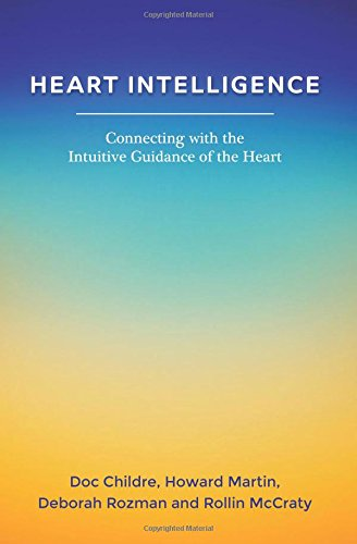 Download Heart Intelligence: Connecting with the Intuitive Guidance of the Heart pdf epub