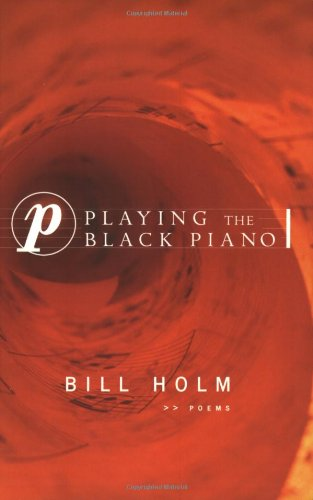Playing the Black Piano: Poems