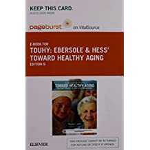 Ebersole & Hess' Toward Healthy Aging - Elsevier eBook on VitalSource (Retail Access Card): Human Needs and Nursing Response, 9e