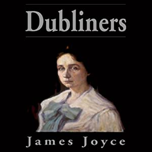 Dubliners (Blackstone Edition) Audiobook