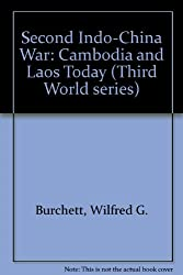 Second Indo-China War: Cambodia and Laos Today (Third World series)